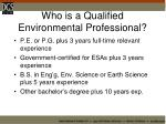 who is a qualified environmental professional