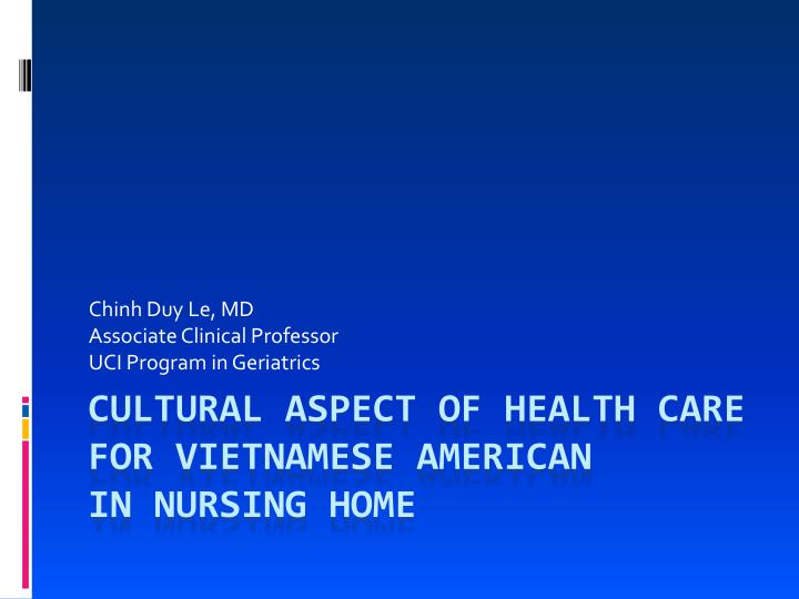 chinh duy le md associate clinical professor uci program in geriatrics n.