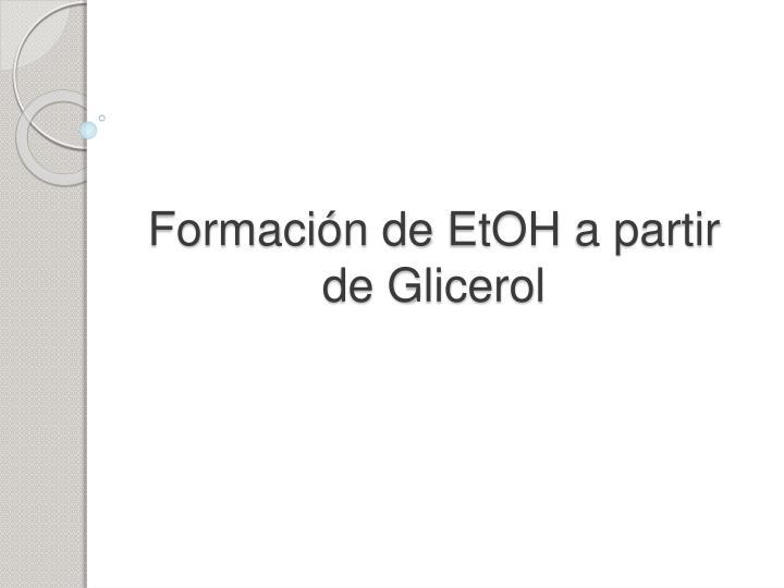 formaci n de etoh a partir de glicerol n.