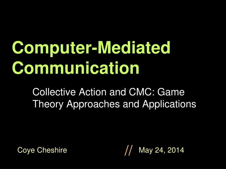 computer mediated communication n.