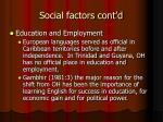 social factors cont d6