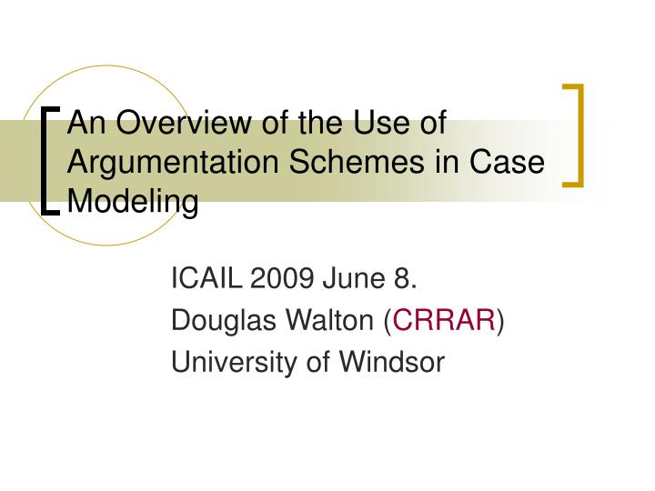 an overview of the use of argumentation schemes in case modeling n.