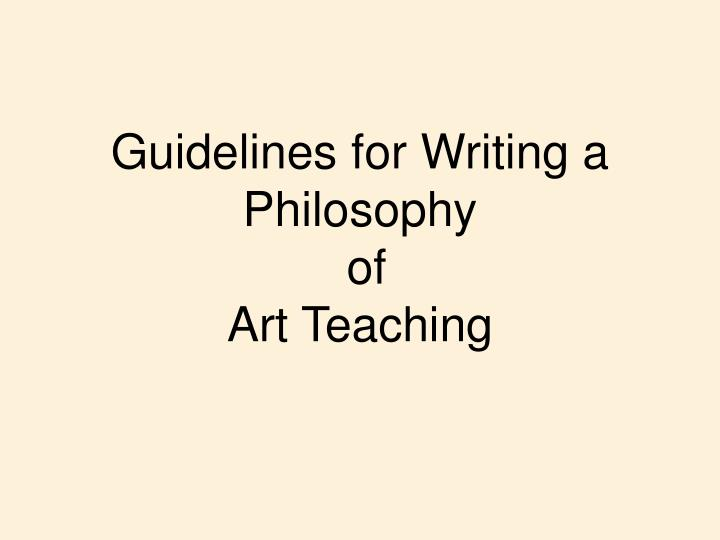 guidelines for writing a philosophy of art teaching n.