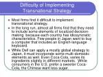 difficulty of implementing transnational strategy