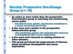 results prospective one change group n 162
