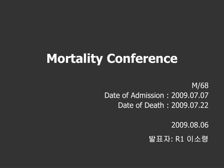 mortality conference n.