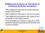 additional actions at terrorist or criminal activity incidents1