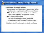 place products under existing contracts