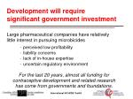 development will require significant government investment