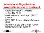 international organizations involved in access to treatment