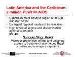 latin america and the caribbean 2 million plwhiv aids