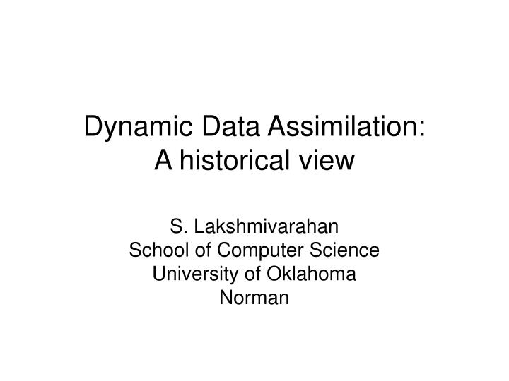 dynamic data assimilation a historical view n.