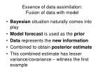 essence of data assimilation fusion of data with model