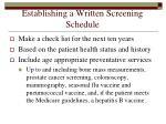 establishing a written screening schedule