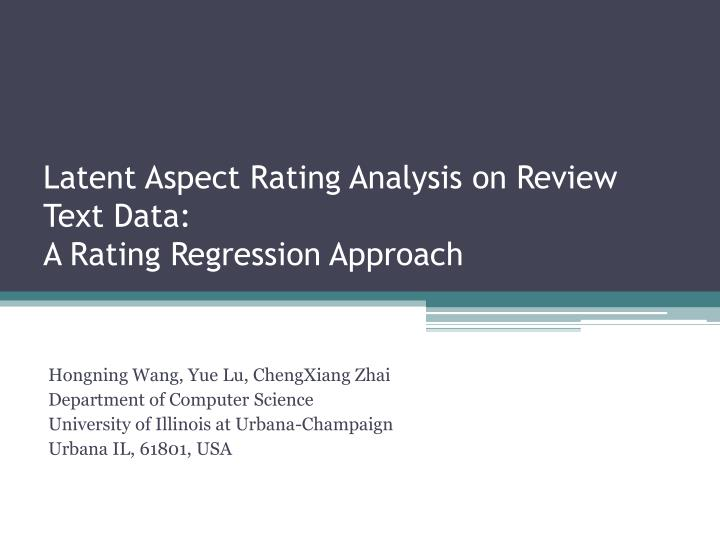 Latent aspect rating analysis on review text data a rating regression approach