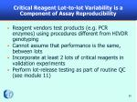 critical reagent lot to lot variability is a component of assay reproducibility