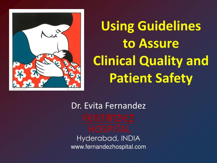 using guidelines to assure clinical quality and patient safety n.