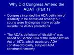 why did congress amend the ada part 1