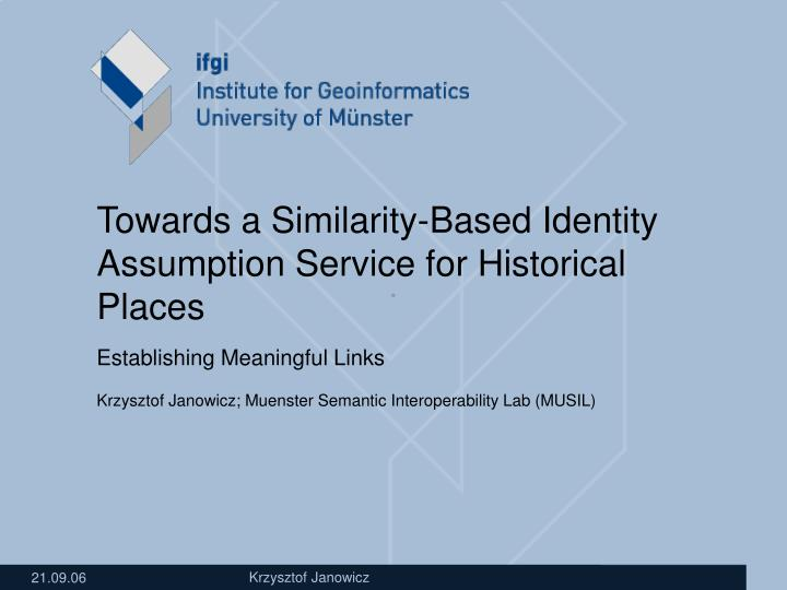 towards a similarity based identity assumption service for historical places n.