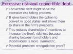 excessive risk and convertible debt