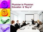 physician to physician education buy in