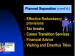 planned separation cont d