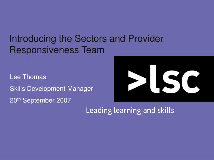 introducing the sectors and provider responsiveness team n.