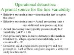 operational detractors a primal source for the line variability