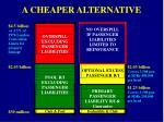 a cheaper alternative