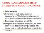 3 how can managers help their staff adapt to change