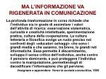 ma l informazione va rigenerata in comunicazione