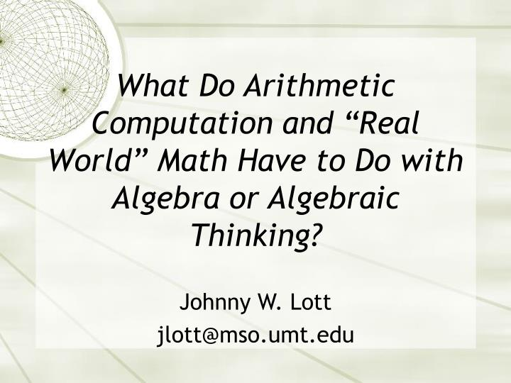 what do arithmetic computation and real world math have to do with algebra or algebraic thinking n.