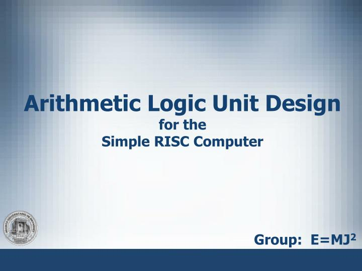 arithmetic logic unit design for the simple risc computer n.