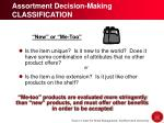 assortment decision making classification