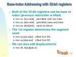 base index addressing with 32 bit registers