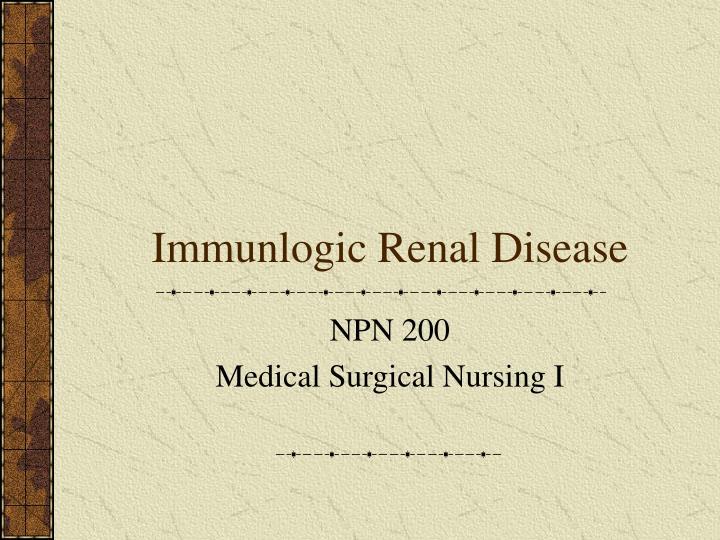 immunlogic renal disease n.