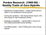 purdue research 1980 90 quality traits of corn hybrids