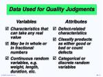 data used for quality judgments