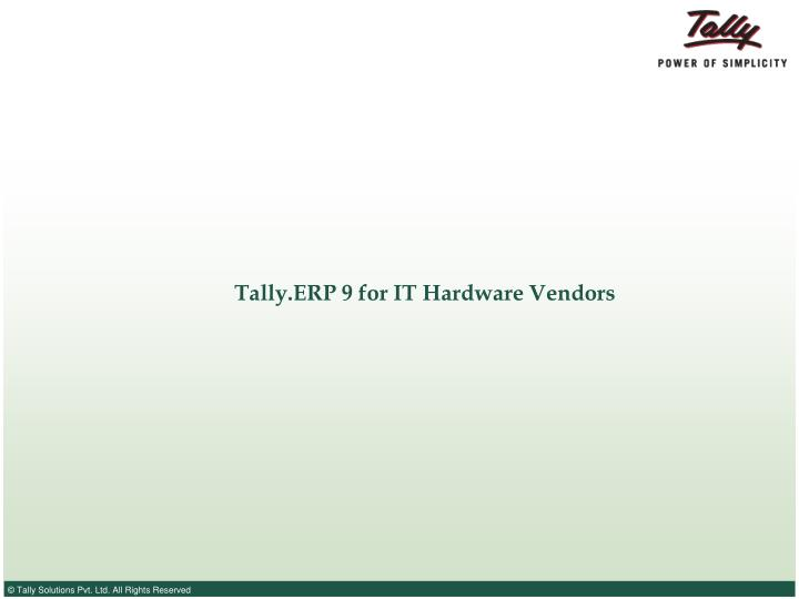 tally erp 9 for it hardware vendors n.