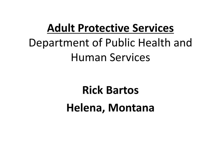 adult protective services department of public health and human services n.