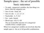 sample space the set of possible basic outcomes