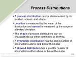 process distributions
