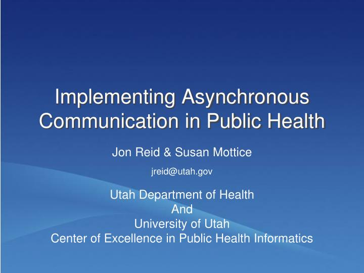 implementing asynchronous communication in public health n.