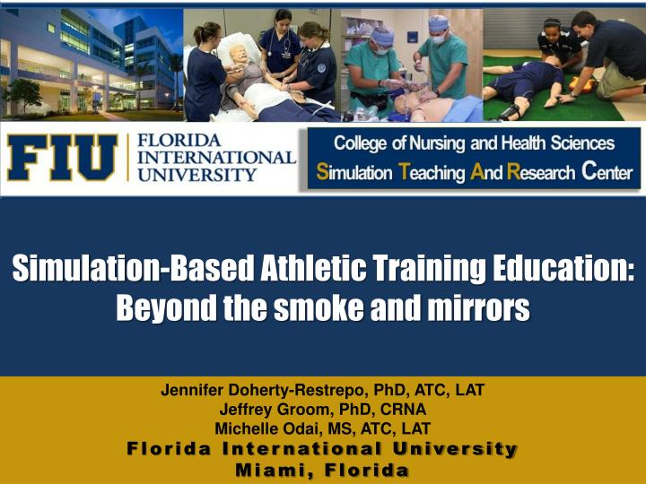 simulation based athletic training education beyond the smoke and mirrors n.
