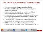 tax to achieve insurance company status