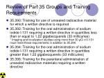 review of part 35 groups and training requirements7