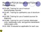 review of part 35 groups and training requirements8