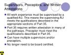 supervisors preceptors and written attestations