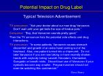 potential impact on drug label