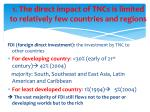 1 the direct impact of tncs is limited to relatively few countries and regions